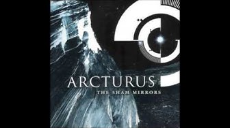 ARCTURUS - The Sham Mirrors (Full Album) | 2002 |
