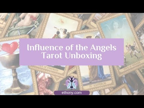 Influence Of The Angels Tarot Deck Unboxing And First Impressions
