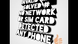invalid imei , no network , sim card not detected problem solved for any smartphone