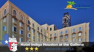 Hotel Indigo Houston at the Galleria - Houston Hotels, Texas