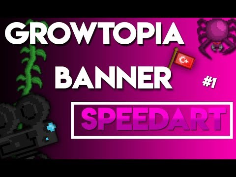 Growtopia Banner [YENI SERI] (SpeedArt #1)
