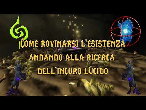 World of Warcraft: Guida all' Incubo Lucido // Lucid Nightmare