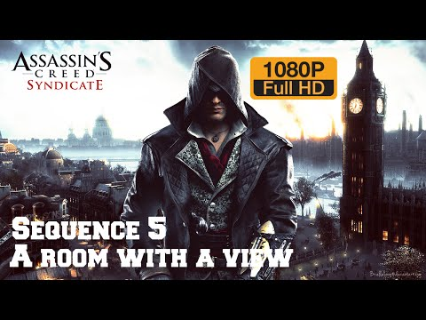 Assassins Creed Syndicate - Sequence 5 - A room with a view PC/HD [1080p 60 FPS]