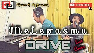 Drive - Melepasmu Lirik (Piano Cover by DhemizPutra)