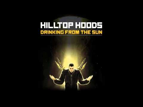 [HD] Hilltop Hoods - Drinking From The Sun ( Lyrics )