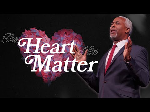 The Heart of the Matter | Bishop Dale C. Bronner | Word of Faith Family Worship Cathedral