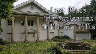 Lost Place : Die Verlassene Millionen Villa