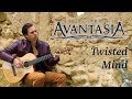 AVANTASIA Twisted Mind Acoustic Classical Fingerstyle Guitar By Thomas Zwijsen mp3