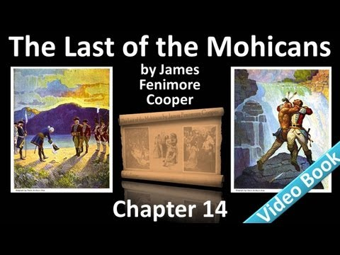 Chapter 14 - The Last of the Mohicans by James Fenimore Cooper
