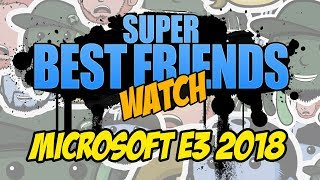 Super Best Friends Watch Microsoft E3 2018