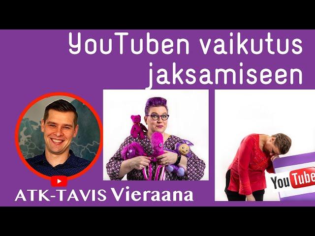 LIVE  YouTuben vaikutus jaksamiseen - vieraana ATK-Tavis