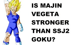 Is Majin Vegeta Stronger Than SSJ2 Goku?