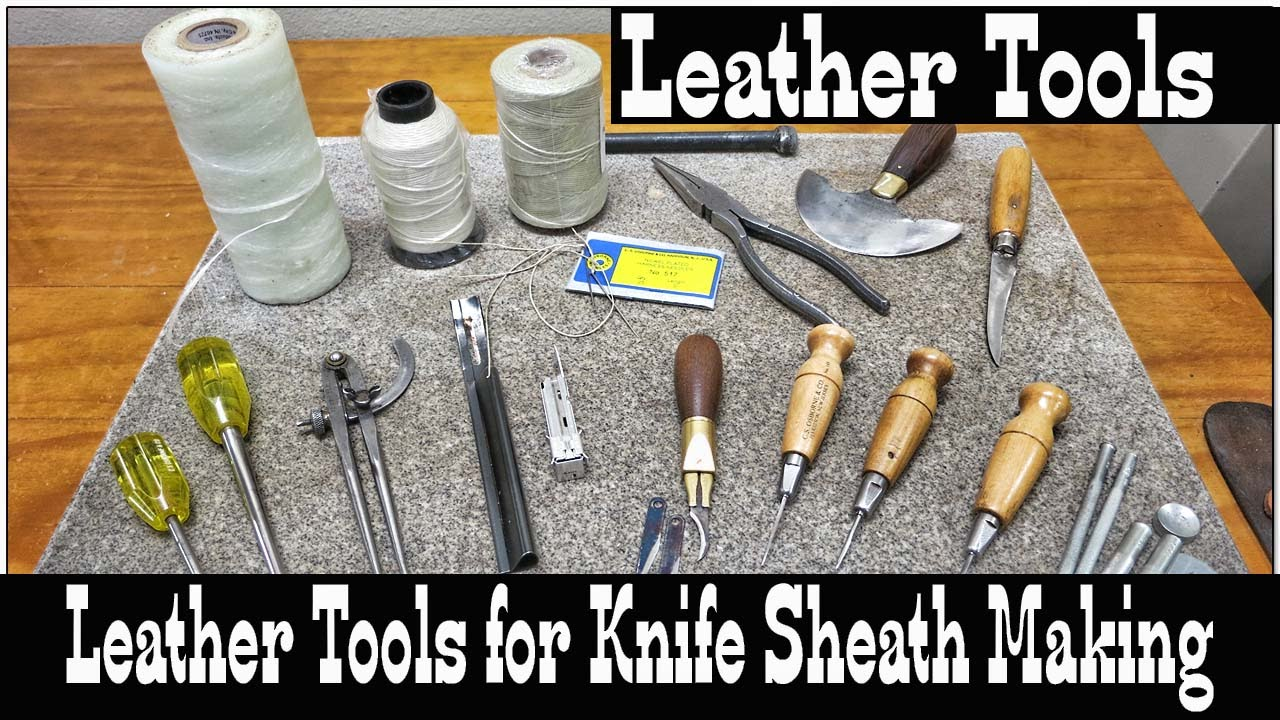 Leather Tools - Knife Sheath Making - Leatherworking and Leathercraft  Tutorial