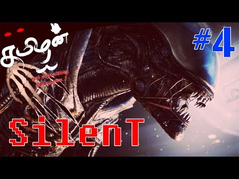 SILENT - TAMIL #04 - ALIEN ISOLATION