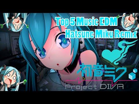 Hatsune Miku EDM 5 Top Music Full Bass