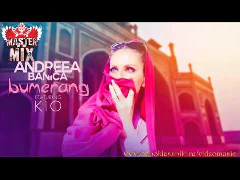 Andreea Banica feat Kio - Bumerang 2013 (Production DeeJay Relax MIX)