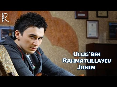 Ulug'bek Rahmatullayev - Jonim (Official video)
