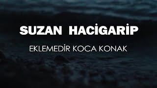 Suzan Hacigarip - Eklemedir Koca Konak (Cover)