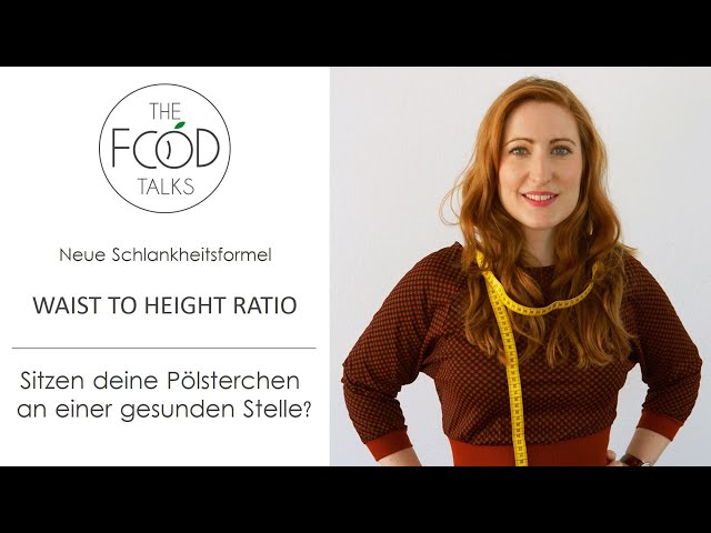 Neue Schlankheitsformel – Waist to Height Ratio | The Food Talks by Dr. Ann-Kristin Picke