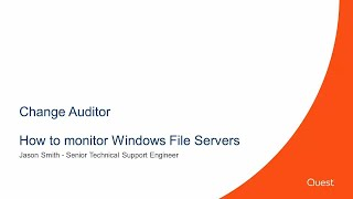 Change Auditor - How to monitor Windows File Servers