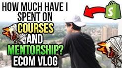How Much Have I Spent On Courses/Mentors? (6 Figure Ecom Entrepreneur)