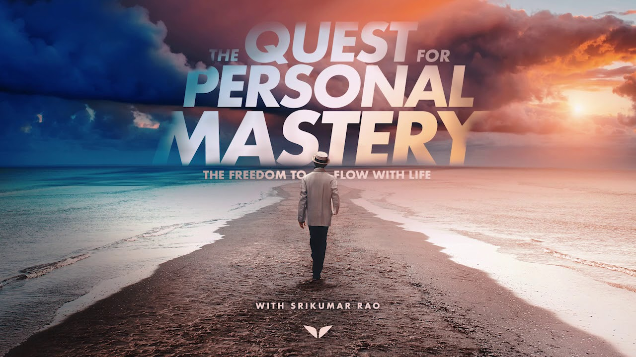 Introducing The Quest For Personal Mastery by Srikumar Rao