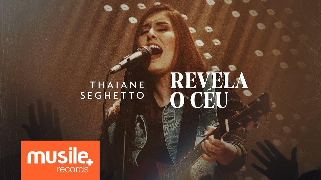 Thaiane Seghetto - Revela o Céu (Ao Vivo)
