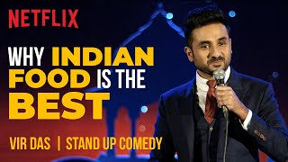 Indian Food is the BEST ???? | @Vir Das Standup Comedy | Netflix India