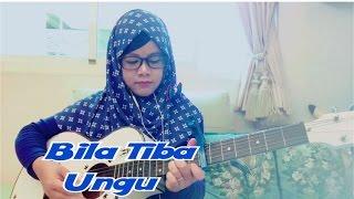 Renungan - Bila Tiba - Ungu (Cover By Maryaisma)