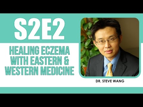 How Can You Treat Eczema Using Eastern & Western Medicine? - The Eczema Podcast S2E2