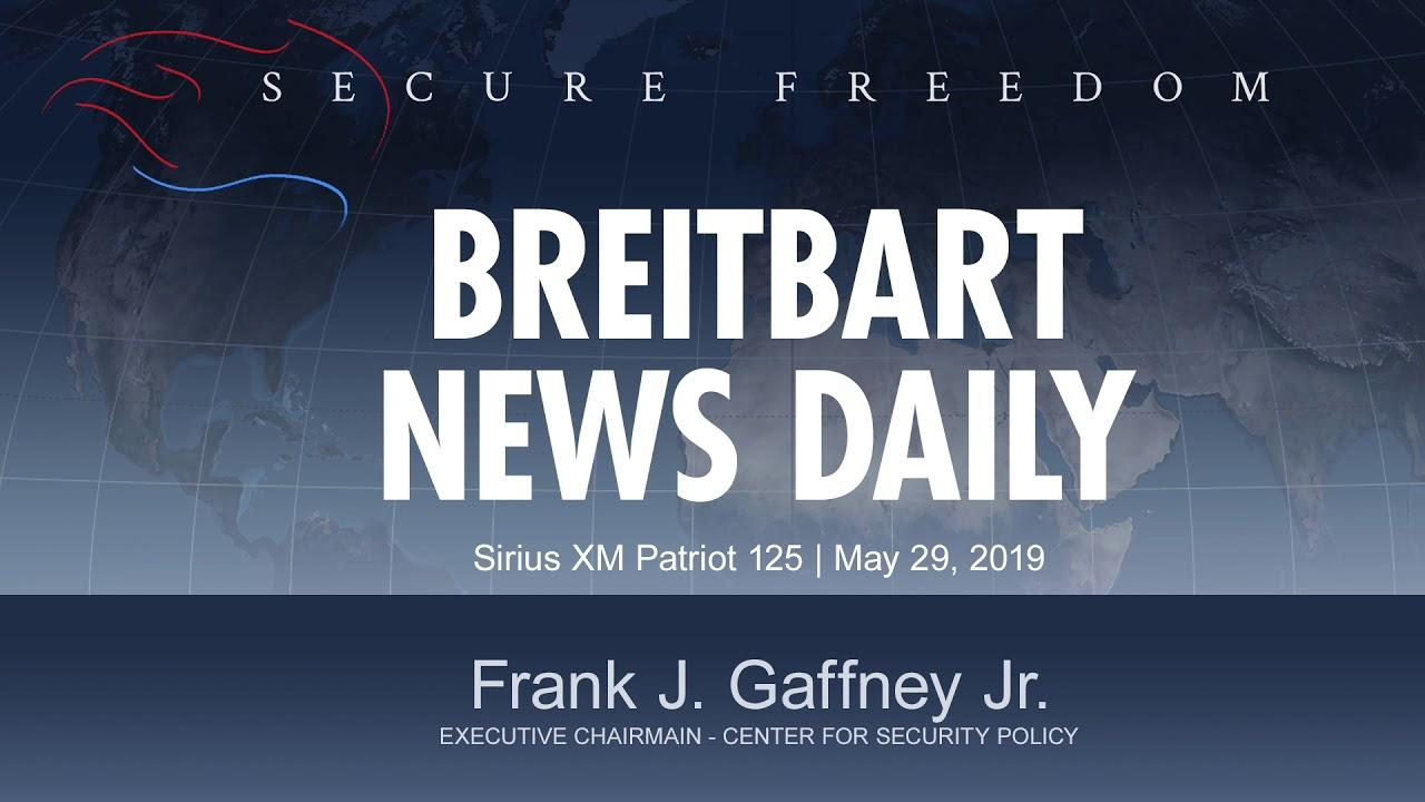 Frank Gaffney on Breitbart News Daily 5/29/19 - Center for