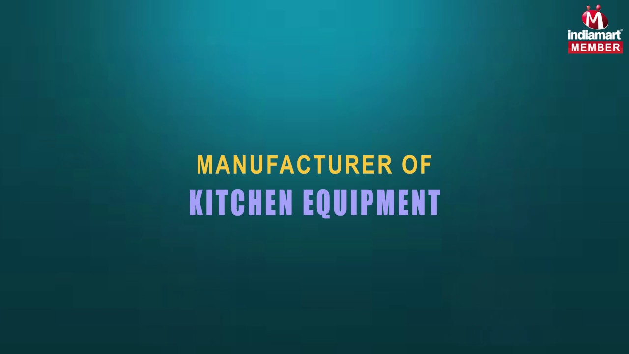 Kitchen Equipment by Parth Kitchen Equipments, Vadodara - YouTube