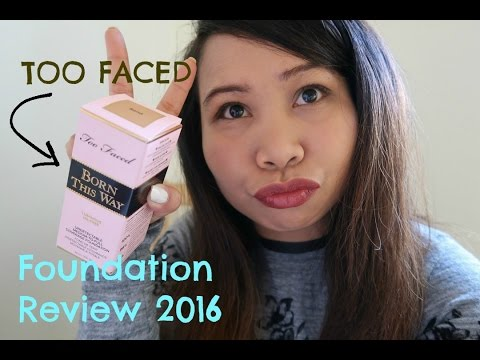 TOO FACED born this way foundation REVIEW 2016