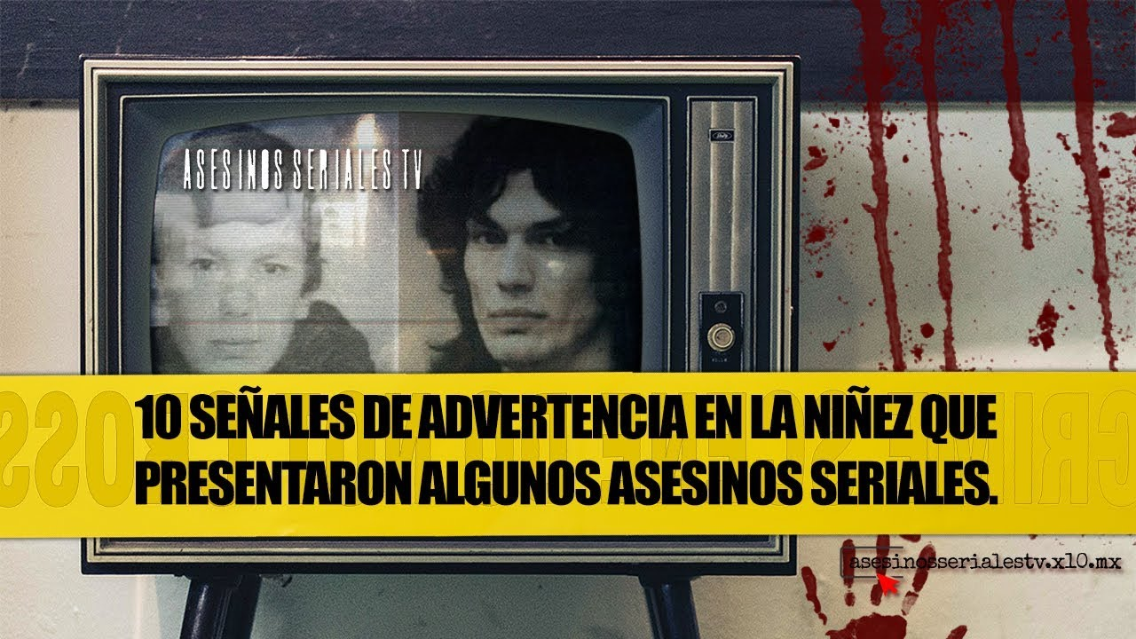 10 signos de advertencia en la infancia de un asesino serial - Asesinos Seriales TV