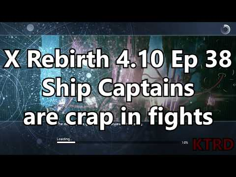 X Rebirth 4.10 Ep  38 Ship Captains are crap in fights
