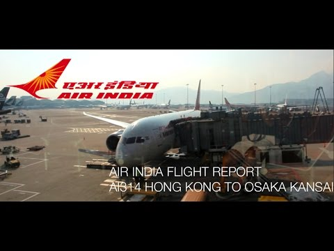 Air India Flight AI314 Hong Kong to Osaka Kansai Flight Report エアー・インディア飛行報告