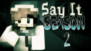say it season 2