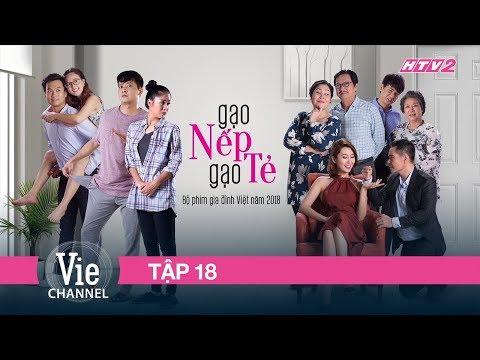 (FULL) GẠO NẾP GẠO TẺ - Tập 18   Phim Gia Đình Việt 2018