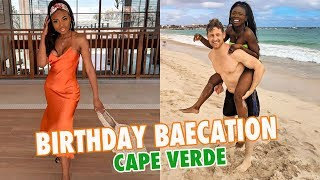 BEST BIRTHDAY BAECATION EVER IN CAPE VERDE!