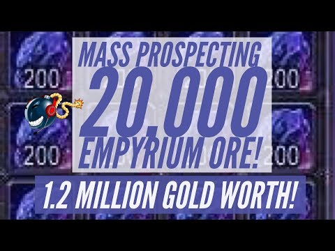 Mass Prospecting 20,000 Empyrium Ore! (1.2 Mil Gold Worth) - Data Collection + Low Ball Numbers!