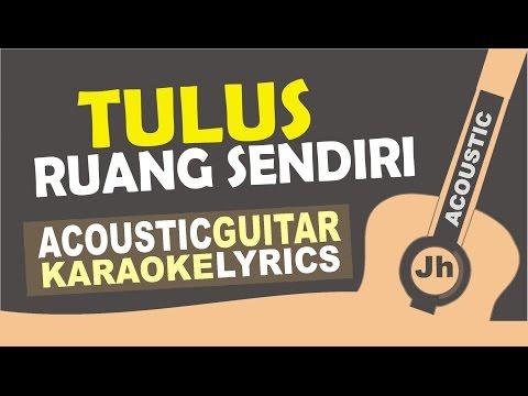 Tulus - Ruang Sendiri (Acoustic Karaoke Instrumental)
