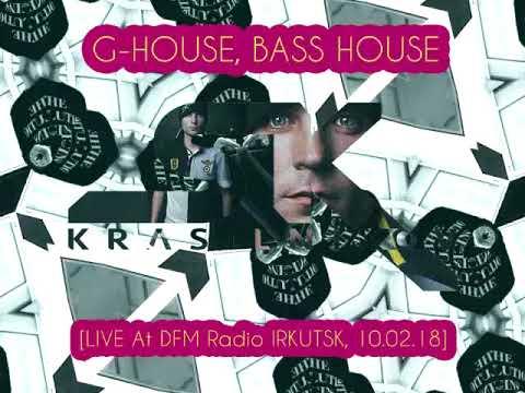KRASILNIKOV SK, LIVE - G-HOUSE, BASS HOUSE [DFM Radio, Irkutsk, 10.02.18]