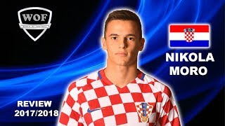 Nikola Moro | Dinamo Zagreb | Insane Goals, Skills & Assists | 2017/2018 Hd