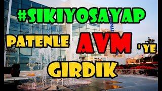 #sıkıyosayap AVM'YE PATENLE GİRDİK | WhyShy