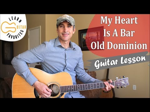 My Heart Is A Bar - Old Dominion - Guitar Lesson | Tutorial