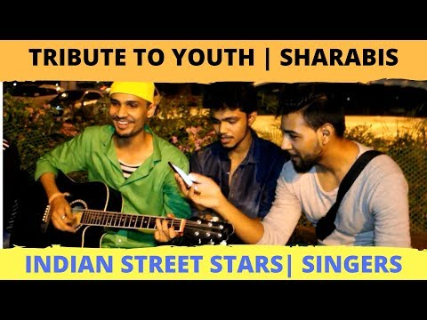 Tribute To Lovers and Sharabis  Indian Street Stars | Part 1