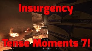 Insurgency Tense Moments 7!