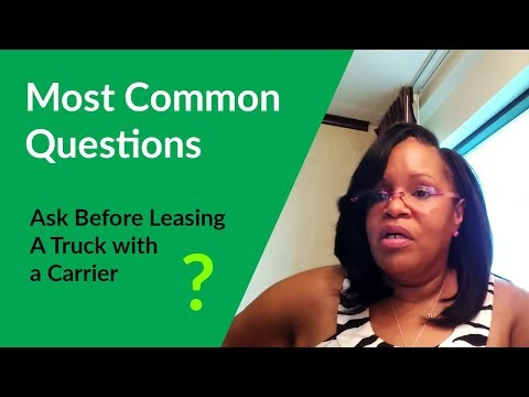 Most Common Questions to Ask Before Leasing A Truck with a Carrier.