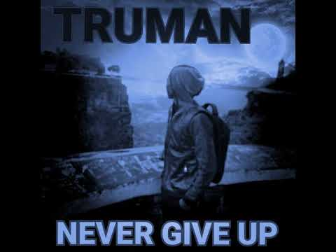 Truman-never give up.mp3