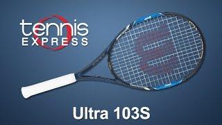 Wilson Ultra 103S Racquet Review | Tennis Express
